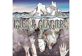 Isles & Glaciers - The Hearts Of Lonely People - (CD)