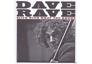 Dave & Rave - Live With What You Know - (CD)
