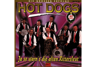 Hot Dogs - Ja So Warn's, Die Alten Rittersleut' [CD]