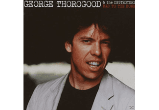 George Thorogood - Bad To The Bone-25th Anniversary [CD]