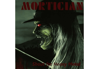 Mortician - Shout For Heavy Metal (CD)