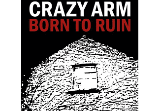 Crazy Arm - BORN TO RUIN - (CD)