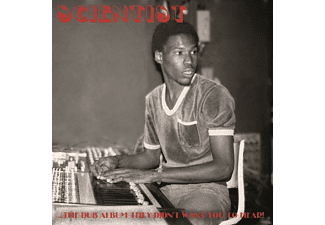 Scientist - ...The Dub Album They Didn't Want You To Hear! - (CD)