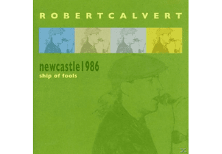 Robert Calvert - Ship Of Fools-Newcastle 1986 - (CD)