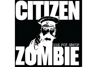 The Pop Group - Citizen Zombie (Ltd Deluxe Edition) - (CD)