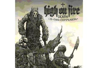 High On Fire - Death is this communion - (CD)