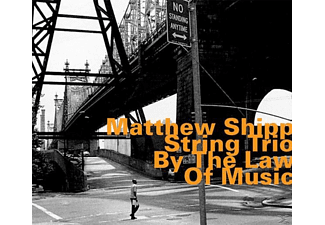 Matthew String Trio Shipp - By The Law Of Music - (CD)