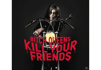 Bitch Queens - Kill Your Friends - (CD)