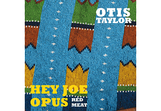 Otis Taylor - Hey Joe Opus Red Meat - (CD)