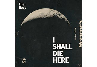 The Body - Shall I Die Here - (Vinyl)