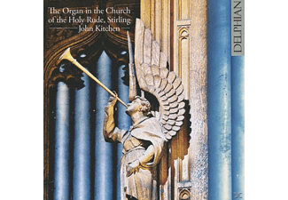 John Kitchen - The Organ in the Church of the Hoy Rude, Stirling - (CD)