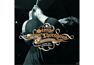 George Thorogood, The Destroyers - Taking Care Of Business - (CD)