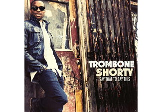 Trombone Shorty - Say That To Say This - (CD)