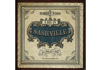 Robben Ford - A Day In Nashville - (CD)