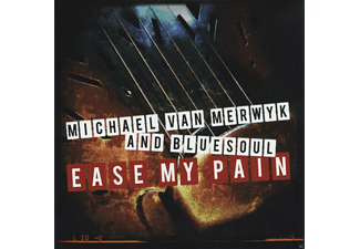 Michael Van Merwyk, Bluesoul - Ease My Pain - (CD)