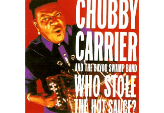 Chubby Carrier - Who Stole The Hot Sauce - (CD)
