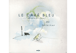 Le Cafe Bleu International, Matthieu Bordenave, Leonhard Kuhn, Jay Lateet - Plays Edith Piaf [CD]