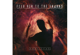 Feed Her To The Sharks - Fortitude - (CD)