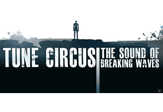 Tune Circus - The Sound Of Breaking Waves - (CD)