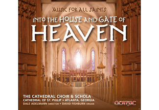 The  Cathedral Choir & Schola Of St. Philip Atlanta;Dale Adelmann - Into the House and Gate of Heaven - (CD)
