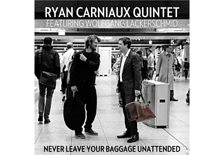 Ryan Carniaux Quintet, Wolfgang Lackerschmid - Never Leave Your Baggage Unattended - (CD)