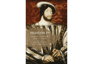 Denis Raisin Dadre;Doulce  Memoire - Francis I., Music Of A Reign [CD + Buch]