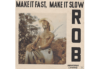 Rob - Make It Fast,Make It Slow - (Vinyl)