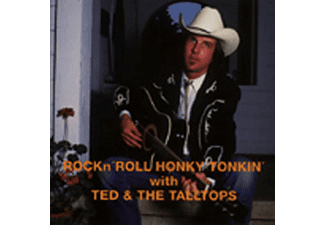 TED & THE TALLTOPS - Rockn Roll Honky Tonkin - (CD)