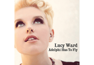 Lucy Ward - Adelphi Has to Fly - (CD)