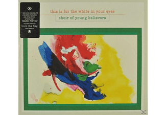 Choir Of Young Believers - This Is For The White In Your Eyes - (CD)