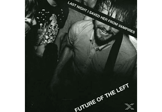 Future Of The Left - Last Night I Saved Her From Vampires - (CD)