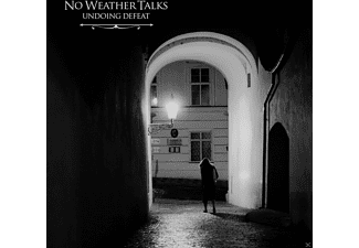 No Weather Talks - Undoing Defeat [CD]
