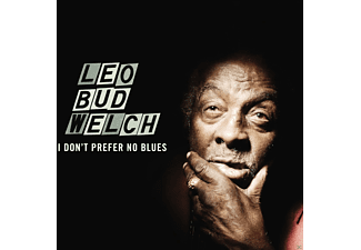 Leo Bud Welch - I Don't Prefer No Blues - (Vinyl)