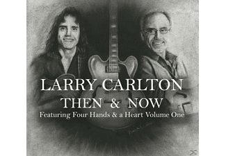 Larry Carlton - Then & Now Featuring Four Hands & A Heart Vol.1 - (CD)