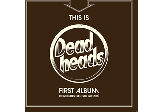 Deadheads - This Is Deadheads First Album  (It Includes Electric Guitars) - (CD)