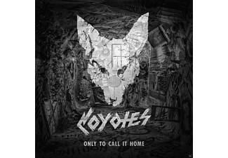 Coyotes - Only To Call It Home [CD]