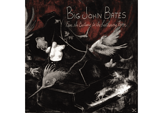 Big John Bates - From The Bestiary To The Leathering [CD]