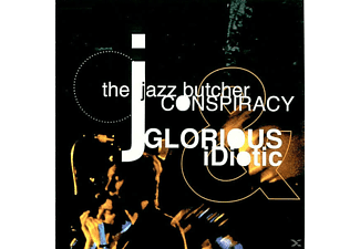 The Jazz Butcher Conspiracy - GLORIOUS AND IDIOTIC - (CD)
