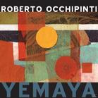 Robert Occhipinti, Roberto Occhipinti - Yemaya (CD) jetztbilligerkaufen