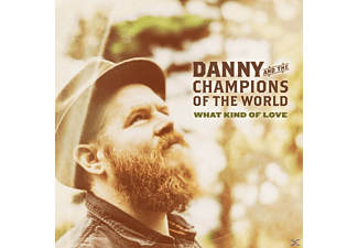 Danny And The Champions Of The World - What Kind Of Love (Gatefold Lp+Mp3) - (Vinyl)