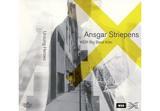 Ansgar Striepens, Wdr Big Band Köln - Unsung Heroes - (CD)