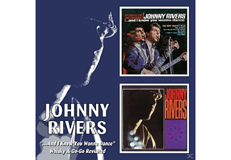 Johnny Rivers - And I Know You Wanna Dance/Whisky A Go-G - (CD)