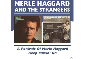 Merle & The Strangers Haggard - A Portrait Of Merle Haggard/Keep Movin' On - (CD)