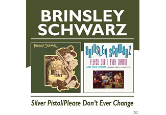 Brinsley Schwarz - Silver Pistol/Please Don't Ever Change - (CD)