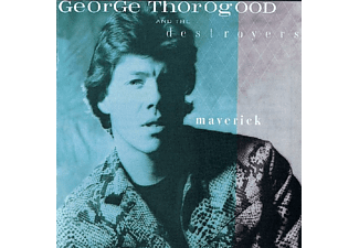 George Thorogood - Maverick - (CD)