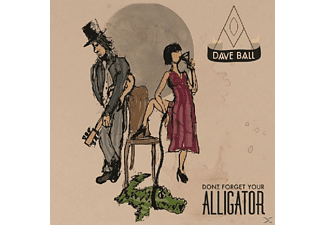Dave Ball - Don't Forget Your Alligator [CD]
