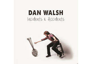 Dan Walsh - Incidents & Accidents [CD]