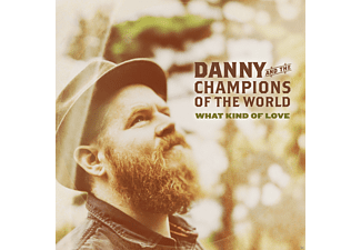 Danny And The Champions Of The World - What Kind Of Love - (CD)