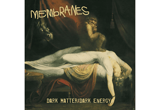 The Membranes - Dark Matter / Dark Energy - (CD)