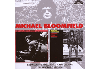 Michael Bloomfield - Between The Hard Place & The Ground/Cruisin' For Bruisin - (CD)